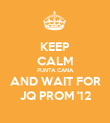 KEEP CALM PUNTA CANA AND WAIT FOR JQ PROM '12 - Personalised Poster large