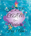 KEEP CALM Que a Bárbara  Faz 1 Ano - Personalised Poster large