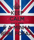 KEEP CALM que a diana É A MINHA BÉBÉ FOFAA - Personalised Large Wall Decal