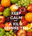 KEEP CALM QUE  A KILO  SEMPRE TEM - Personalised Poster large