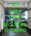 KEEP CALM QUE A SETIL RECUPERA  O CARRO - Personalised Poster large
