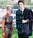KEEP CALM que ele é o MELHOR Padrinho <3 - Personalised Poster large