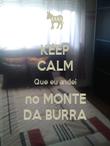 KEEP CALM Que eu andei no MONTE DA BURRA - Personalised Poster large