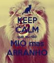 KEEP CALM que eu não MIO mas ARRANHO - Personalised Poster small