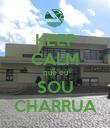 KEEP CALM que eu SOU CHARRUA - Personalised Poster large