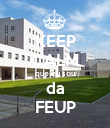 KEEP CALM que eu sou da FEUP - Personalised Poster large