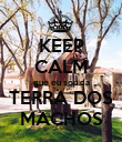 KEEP CALM que eu sou da TERRA DOS MACHOS - Personalised Poster large