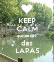 KEEP CALM que eu sou  das LAPAS - Personalised Poster large