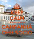 KEEP CALM Que eu sou de CAMPANHÃ OHH SOCIO - Personalised Poster large