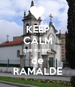KEEP CALM que eu sou  de RAMALDE - Personalised Poster large