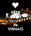 KEEP CALM que eu sou  de VINHAIS - Personalised Poster large