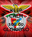KEEP CALM que EU  sou do GLORIOSO - Personalised Poster large