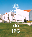 KEEP CALM que eu sou do IPG - Personalised Poster large