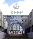 KEEP CALM que eu sou do ISCAP - Personalised Poster large