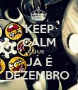 KEEP CALM QUE  JÁ É DEZEMBRO  - Personalised Poster large