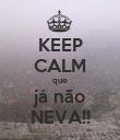 KEEP CALM que já não NEVA!! - Personalised Poster large