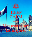 KEEP CALM que las Mexicanas son las mejores - Personalised Large Wall Decal