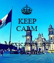 KEEP CALM que las Mexicanas son las mejores - Personalised Poster large