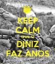 KEEP CALM QUE O DINIZ FAZ ANOS - Personalised Poster large