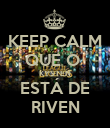KEEP CALM QUE O   KYSTEN  ESTÁ DE RIVEN - Personalised Poster large