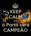 KEEP CALM que o Porto será CAMPEÃO - Personalised Poster large
