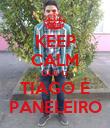 KEEP CALM QUE O  TIAGO É PANELEIRO - Personalised Poster large