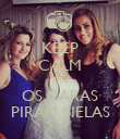 KEEP CALM QUE OS CARAS PIRAM NELAS - Personalised Poster large