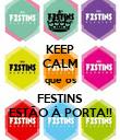 KEEP CALM que os FESTINS ESTÃO À PORTA!! - Personalised Poster large