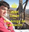 KEEP CALM Que  Sou Amigo do Carmezim - Personalised Poster large