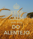 KEEP CALM QUE SOU DO  ALENTEJO - Personalised Poster large