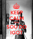 KEEP CALM QUE SOU DO IGOT - Personalised Poster large
