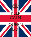 KEEP CALM  QUEEN LIZZY - Personalised Poster large