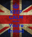 KEEP CALM Rachel You're Invited - Personalised Poster small