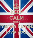 KEEP CALM rahma marvin humes love you  - Personalised Poster large