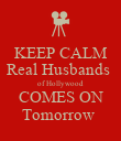 KEEP CALM Real Husbands  of Hollywood COMES ON Tomorrow  - Personalised Poster large