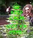 KEEP CALM REECEY GOT YA HERB ! - Personalised Poster large