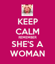 KEEP CALM REMEMBER SHE'S A WOMAN - Personalised Poster large