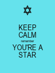 KEEP CALM remember YOU'RE A STAR - Personalised Poster large