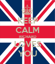 KEEP CALM RICHARD LOVES YOU - Personalised Poster large