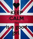 KEEP CALM riya is a good girl  - Personalised Poster large