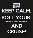 KEEP CALM, ROLL YOUR  WINDOWS DOWN AND CRUISE! - Personalised Poster large