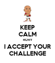 KEEP CALM RORY I ACCEPT YOUR CHALLENGE - Personalised Poster large