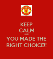 KEEP CALM RVP YOU MADE THE RIGHT CHOICE!! - Personalised Poster large