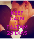 KEEP CALM SÓ FALTAM 28 DIAS - Personalised Poster large