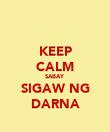 KEEP CALM SABAY SIGAW NG DARNA - Personalised Poster large