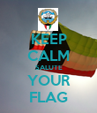 KEEP CALM SALUTE YOUR FLAG - Personalised Poster large