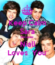 Keep Calm Sara Because  Niall Loves  You  - Personalised Poster large