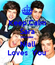 Keep Calm Sara Becuase  Niall Loves  You  - Personalised Poster large