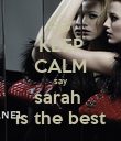 KEEP CALM say sarah  is the best - Personalised Poster large