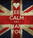 KEEP CALM SAY THANK YOU - Personalised Poster large